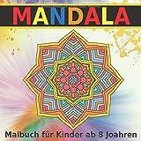 Mandala Malbuch für Kinder ab 8 Jahren: Mandalas speziell für Kinder - hochwertiges dickes Papier -super Geschenkidee (German Edition)