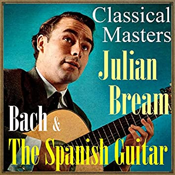 Bach & The Spanish Guitar, Classical Masters