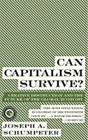 Can Capitalism Survive?: Creative Destruction and the Future of the Global Economy (Harper Perennial Modern Thought)