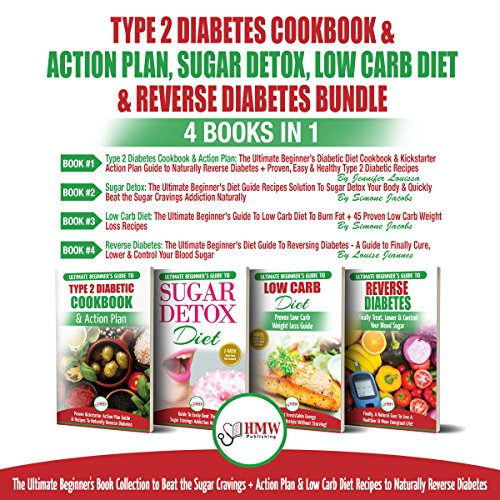 The Ultimate Beginner's Book Collection to Beat Sugar Cravings + Low Carb Diet Recipes: 4 Books in 1 Bundle      Type 2 Diabetes Cookbook & Action Plan, Sugar Detox, Low Carb Diet & Reverse Diabetes              By:                                                                                                                                 Simone Jacobs,                                                                                        Jennifer Louissa,                                                                                        Louise Jiannes                               Narrated by:                                                                                                                                 Tony Acland,                                                                                        Steve Atkins-Linnell,                                                                                        Alicia Rose,                   and others                 Length: 7 hrs and 35 mins     24 ratings     Overall 5.0