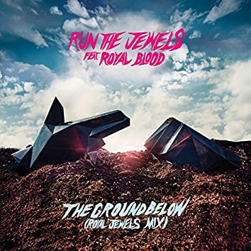 the ground below (feat. Royal Blood) [Royal Jewels Mix]