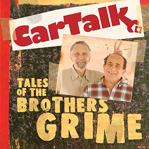 Car Talk: Tales of the Brothers Grime audiobook cover art