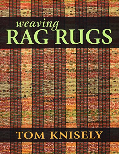 Compare Textbook Prices for Weaving Rag Rugs Illustrated Edition ISBN 0884300253690 by Knisely, Tom