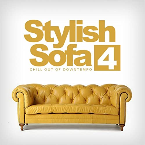 Stylish Sofa, Vol. 4: Chill Out Of Downtempo by Various ...