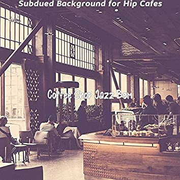 Subdued Background for Hip Cafes