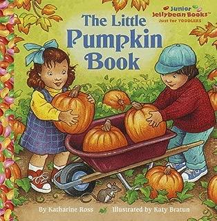 The Little Pumpkin Book (Jellybean Books(R))