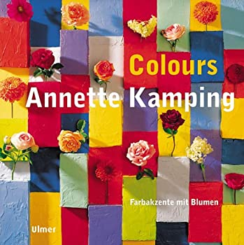 Colours : Farbakzente  mit Blumen