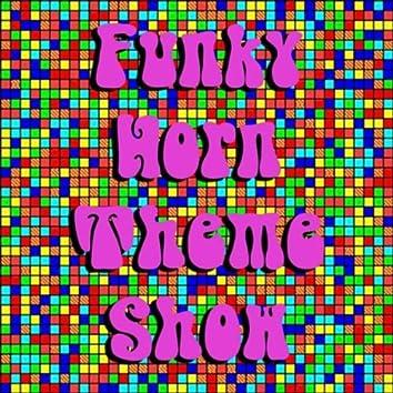 Funky Horn Theme Show