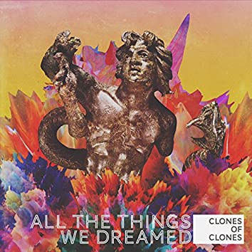 All the Things We Dreamed