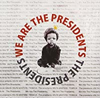We Are The Presidents