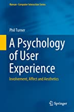 A Psychology of User Experience: Involvement, Affect and Aesthetics (Human–Computer Interaction Series)