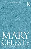 Mary Celeste: The Greatest Mystery of the Sea (English Edition)