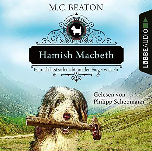 Hamish Macbeth lässt sich nicht um den Finger wickeln Audiobook By M. C. Beaton cover art