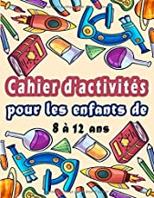 Cahier d'activités pour les enfants de 8 à 12 ans: Variété d'énigmes pour enfants - Mots Mêlés, Sudoku, Mots brouillés, La...