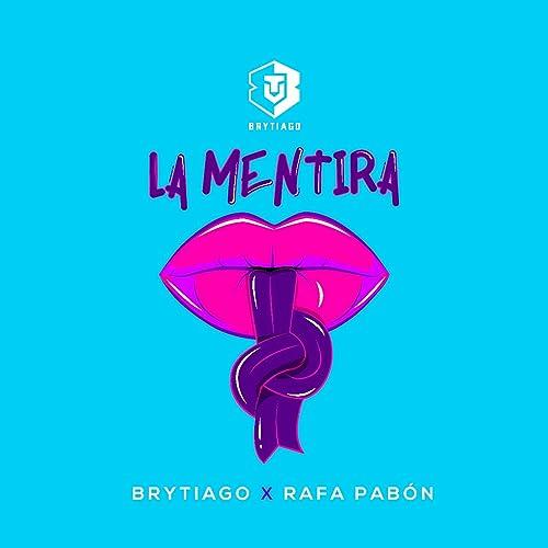 La Mentira Von Brytiago Rafa Pabön Bei Amazon Music Amazonde