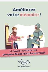 Améliorez votre mémoire ET mémorisez 50 dates-clés de l'histoire de France: Un carnet d'activités pour booster votre mémoire avec une méthode efficace et ludique Broché