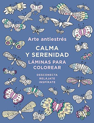 Arte antiestrés: Calma y serenidad. Láminas para colorear (Obras diversas)