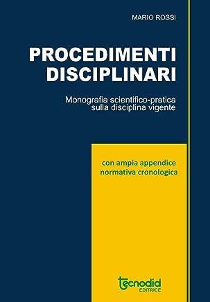 Procedimenti disciplinari: Monografia scientifico-pratica sulla disciplina vigente