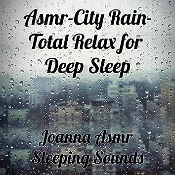Asmr-City Rain-Total Relax for Deep Sleep
