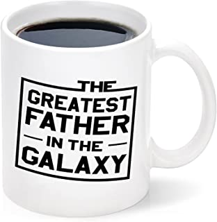 Fathers Day Ideas for Dad from Daughter Son, Best Dad Mug, Greatest Father In The Galaxy Mug, Novelty Birthday Christmas I...