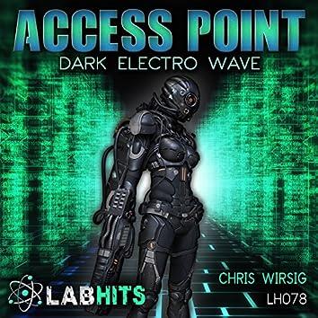 Access Point: Dark Electro Wave