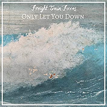 Only Let You Down