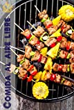 Comida al aire libre: 200 ideas deliciosas barbacoa receta para la temporada de barbacoas (Parrilla y Barbacoa)
