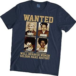 Wanted Well Behave Women Seldom Make History T-Shirt Harriet Tubman Rosa Parks Angela Davis Assata Shakur Black Lives Matter