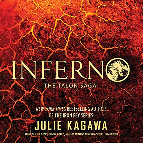 Inferno     The Talon Saga, Book 5              By:                                                                                                                                 Julie Kagawa                               Narrated by:                                                                                                                                 Caitlin Davies,                                                                                        Tristan Morris,                                                                                        MacLeod Andrews,                   and others                 Length: 11 hrs and 25 mins     382 ratings     Overall 4.7