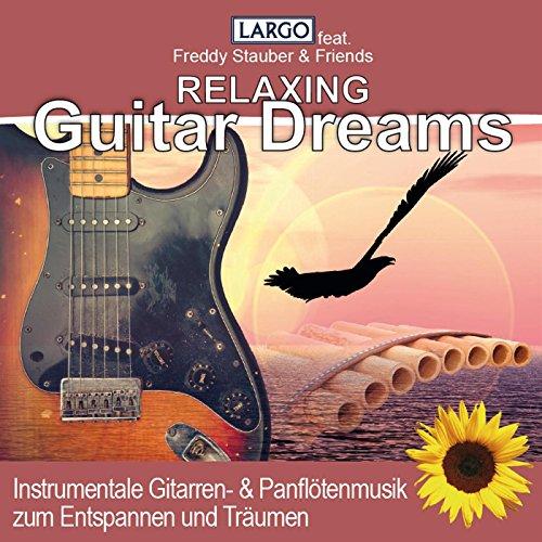 Relaxing Guitar Dreams, Instrumentale Gitarren- & Panflötenmusik zum Entspannen und Träumen
