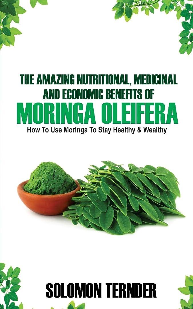 ネコブランド名死ぬThe Amazing Nutritional, Medicinal And Economic Benefits Of Moringa oleifera: How to use moringa to stay healthy and wealthy.