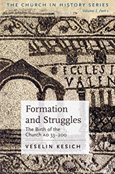 Formation And Struggles The Church Ad 33-450 the Birth of the Church Ad 33-200 The Church in History