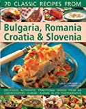 70 Classic Recipes From Bulgar...