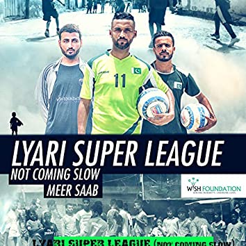 Lyari Super League Soccer Lyari Rap (feat. Meer Saab)