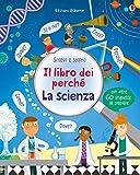 La scienza. Il libro dei perché. Ediz. illustrata