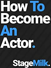 How to Become an Actor: StageMilk