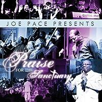 Joe Pace Presents: Praise for the Sanctu