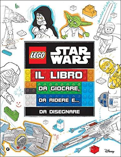 Il libro da giocare, da ridere e... da disegnare! Star Wars. Lego. Ediz. illustrata