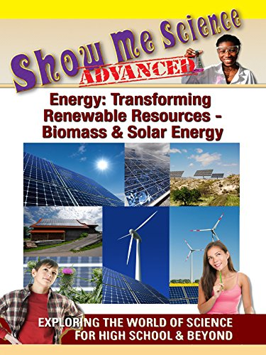 Show Me Science Energy: Transforming Renewable Resources - Biomass and Solar Energy [OV]