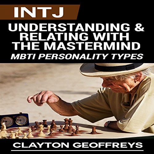 INTJ: Understanding & Relating with the Mastermind audiobook cover art