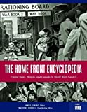 The Home Front Encyclopedia: United States, Britain, and Canada in World Wars I and II (3 Volume Set)
