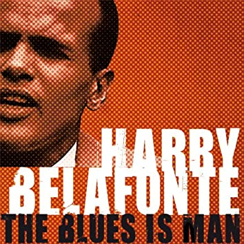 The Blues Is Man