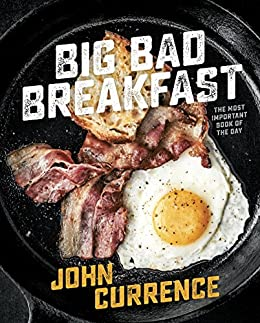 Big Bad Breakfast: The Most Important Book of the Day [A Cookbook] by [John Currence]