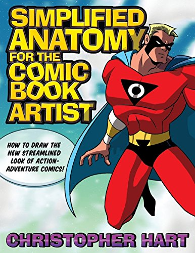 Compare Textbook Prices for Simplified Anatomy for the Comic Book Artist: How to Draw the New Streamlined Look of Action-Adventure Comics  ISBN 9780823047734 by Hart, Christopher