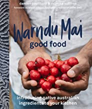 Warndu Mai (Good Food): Introducing native Australian ingredients to your kitchen