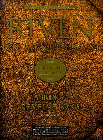 Riven: The Sequel to Myst Strategies and Secrets