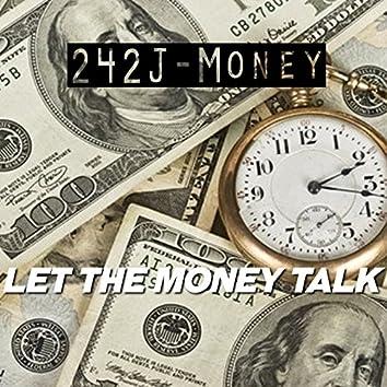 Let the Money Talk