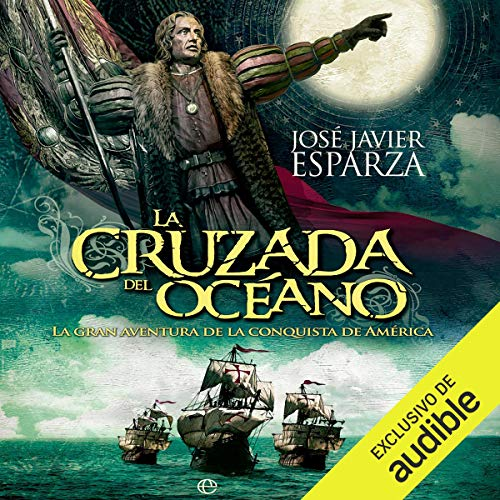 La cruzada del océano [The Crusade of the Ocean] audiobook cover art