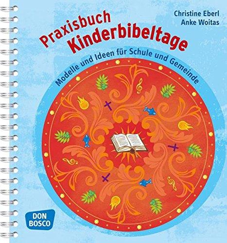 Praxisbuch Kinderbibeltage - Modelle und Ideen für Schule und Gemeinde