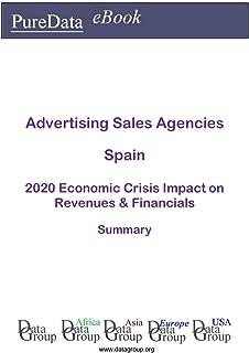 Advertising Sales Agencies Spain Summary: 2020 Economic Crisis Impact on Revenues & Financials (English Edition)